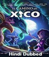 Xicos Journey Hindi Dubbed