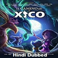 Xicos Journey Hindi Dubbed