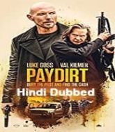 Paydirt Hindi Dubbed