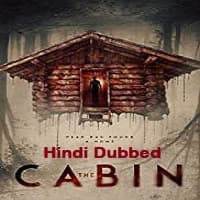 The Cabin Hindi Dubbed