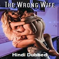 The Wrong Wife Hindi Dubbed