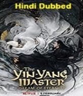 The Yin Yang Master Dream of Eternity 2021 Hindi Dubbed