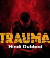 Trauma Hindi Dubbed