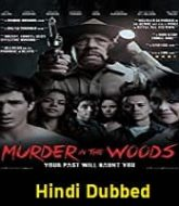 Murder in the Woods Hindi Dubbed