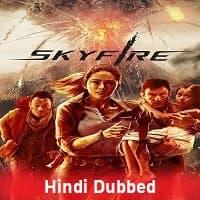 Skyfire Hindi Dubbed