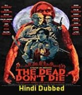 The Dead Dont Die Hindi Dubbed
