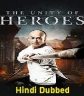 The Unity of Heroes Hindi Dubbed