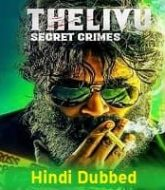 Thelivu Secret Crimes Hindi Dubbed