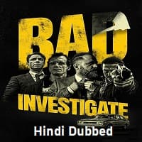 Bad Investigate Hindi Dubbed