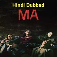 MA 2019 Hindi Dubbed
