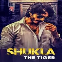 Shukla The Tiger (2021) Hindi Season 1