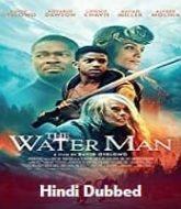 The Water Man Hindi Dubbed