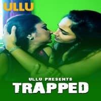 Trapped (2021) Ullu