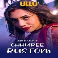 Chhupee Rustom (2021) ULLU