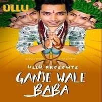 Ganje Wale Baba (2021) ULLU