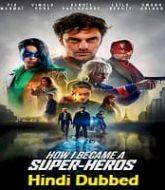 How I Became a Superhero Hindi Dubbed