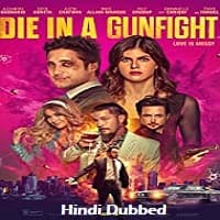 Die in a Gunfight 2021 Hindi Dubbed