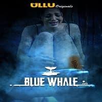 Blue Whale (2021) Ullu Season 1