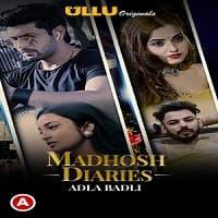 Madhosh Diaries (Adla Badli)
